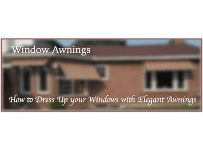 Window Awnings: How to Dress Up your Windows with Elegant Awnings